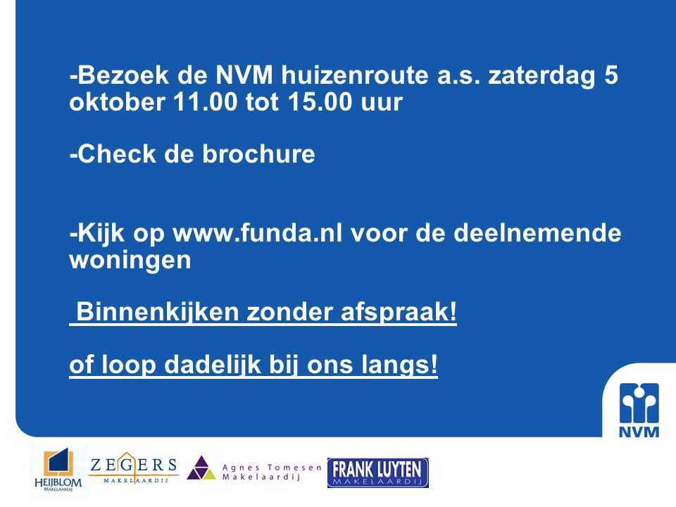 -Bezoek de NVM huizenroute a. s. zaterdag 5 oktober 11. 00 tot 15