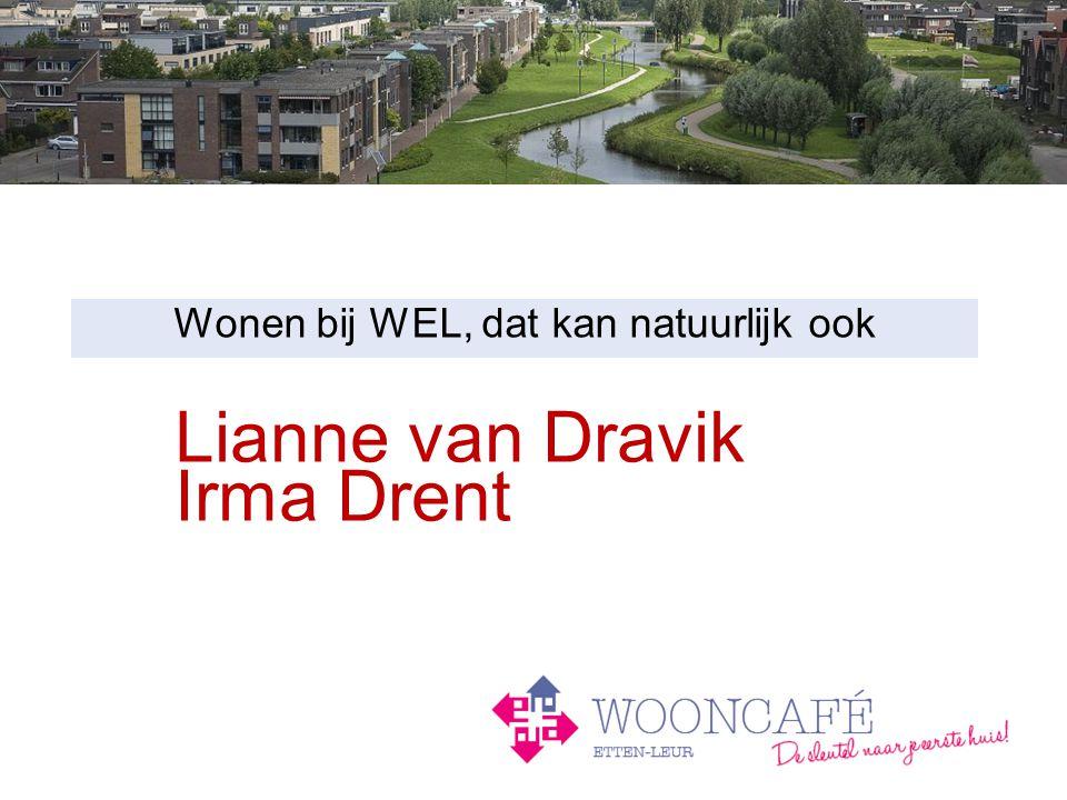 Lianne van Dravik Irma Drent