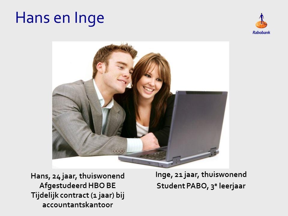 Hans en Inge Hans, 24 jaar, thuiswonend Inge, 21 jaar, thuiswonend