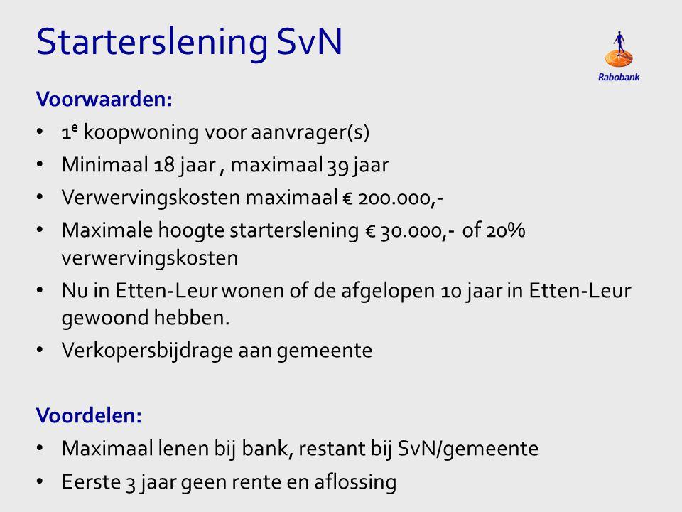 Starterslening SvN Voorwaarden: 1e koopwoning voor aanvrager(s)