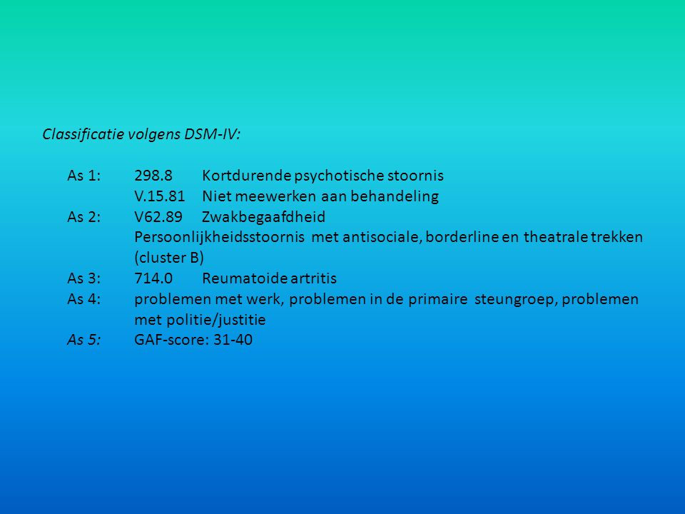 Classificatie volgens DSM-IV: