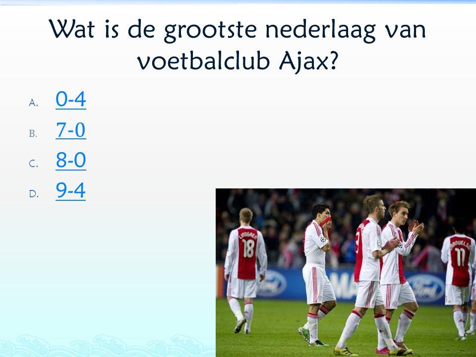 Wat is de grootste nederlaag van voetbalclub Ajax