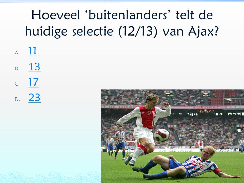 Hoeveel 'buitenlanders' telt de huidige selectie (12/13) van Ajax