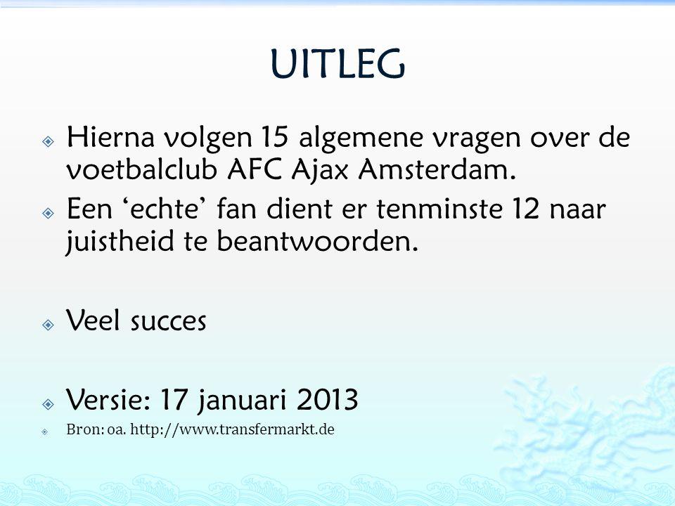 UITLEG Hierna volgen 15 algemene vragen over de voetbalclub AFC Ajax Amsterdam.