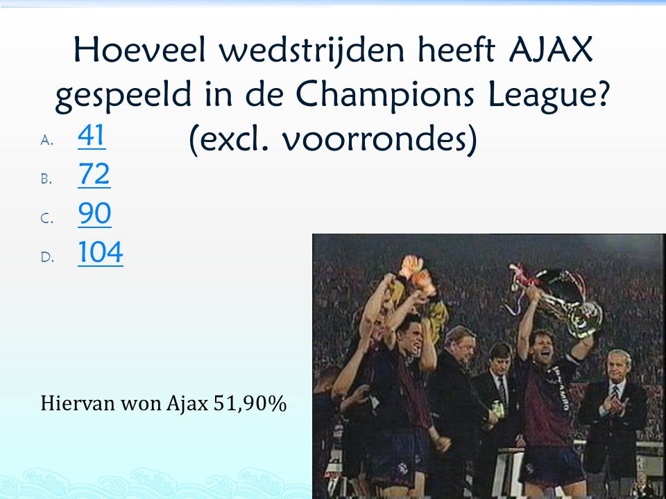 Hoeveel wedstrijden heeft AJAX gespeeld in de Champions League. (excl