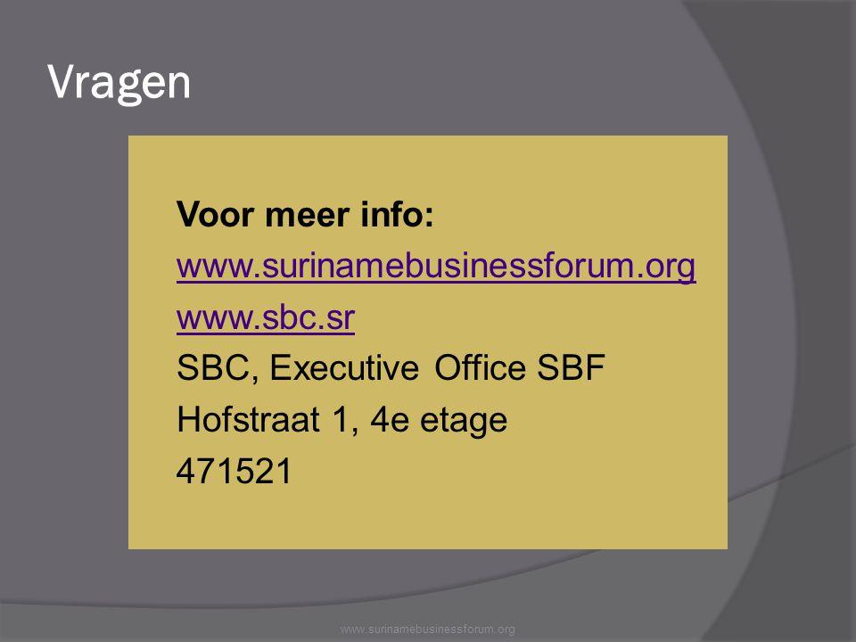 Vragen Voor meer info: www.surinamebusinessforum.org www.sbc.sr