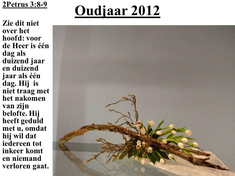 Oudjaar 2012 2Petrus 3:8-9.