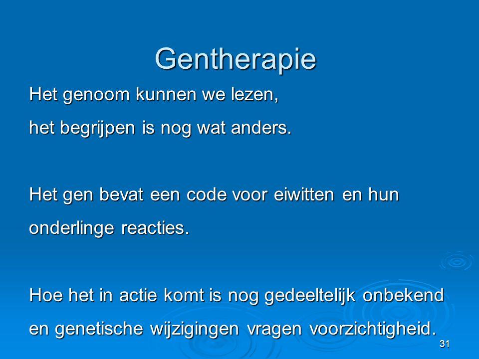 Gentherapie Het genoom kunnen we lezen,