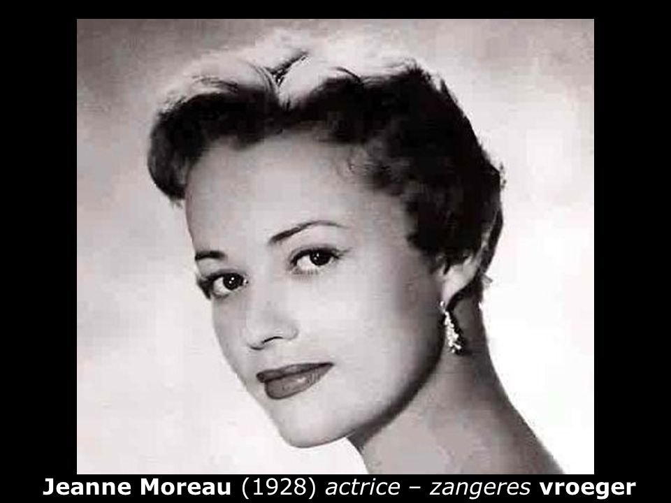 Jeanne Moreau (1928) actrice – zangeres vroeger
