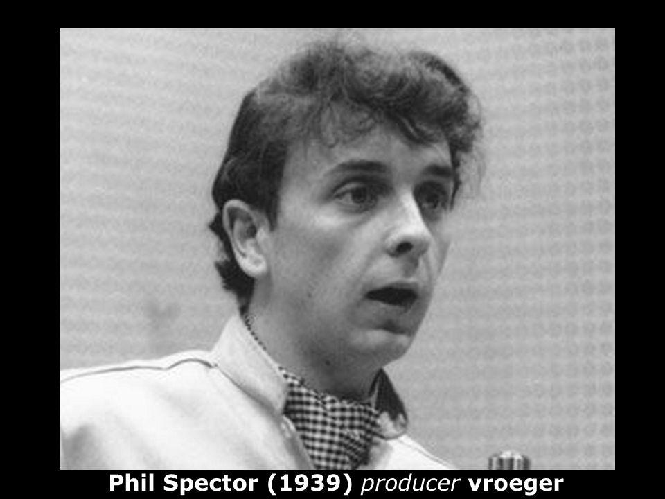 Phil Spector (1939) producer vroeger