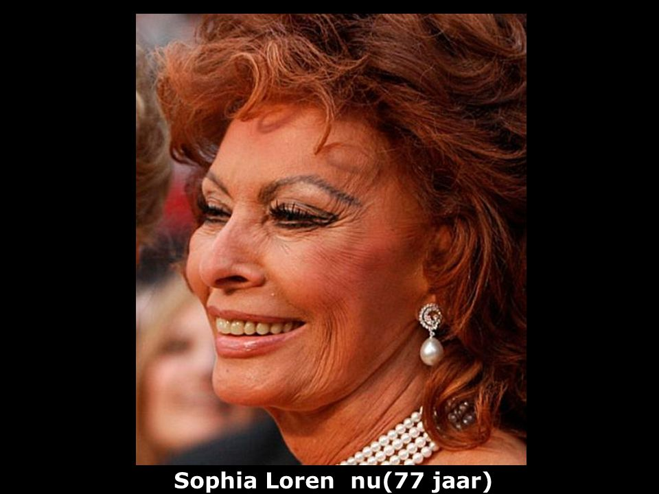 Sophia Loren nu(77 jaar)