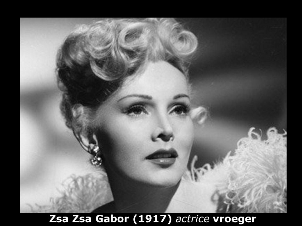 Zsa Zsa Gabor (1917) actrice vroeger