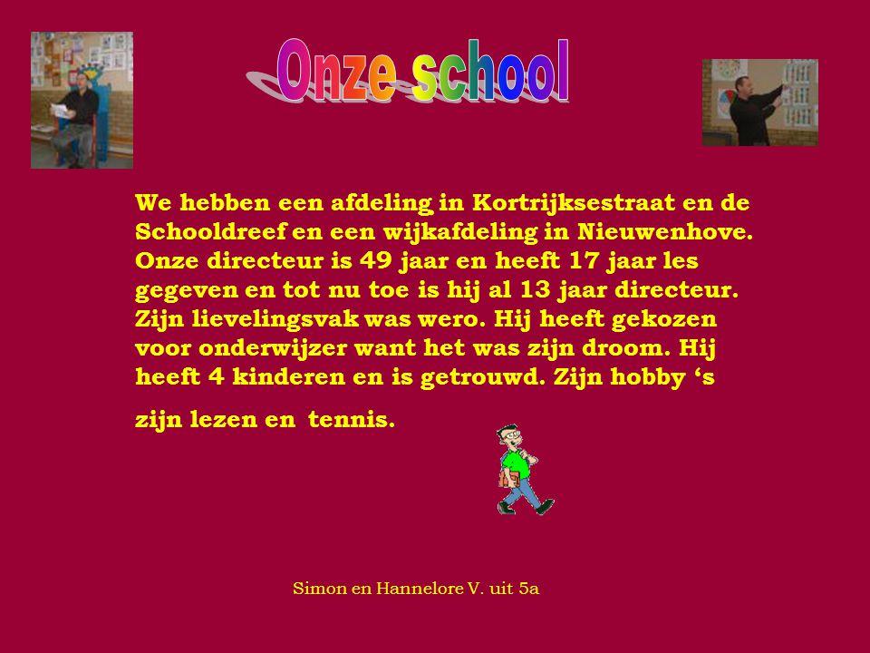 Onze school Hoi wij hebben op onze school de afdelingen:Nieuwenhove,de