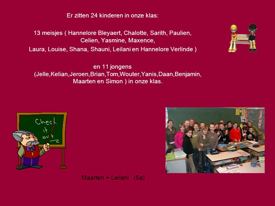 Er zitten 24 kinderen in onze klas: