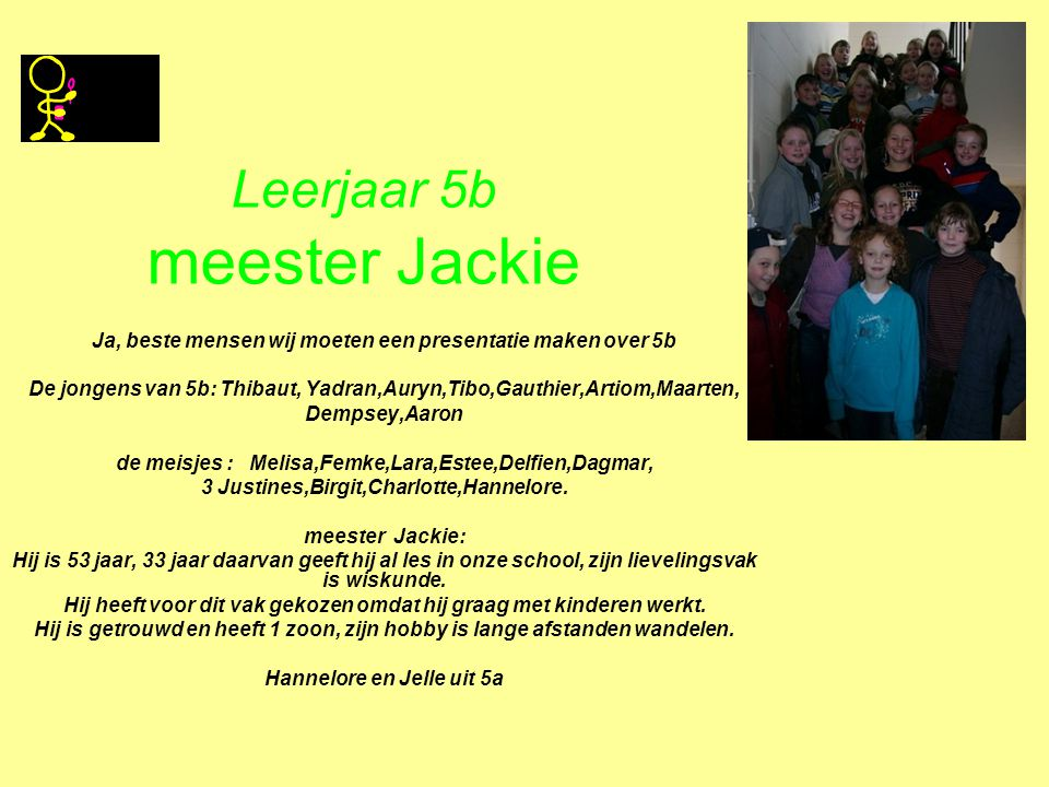 Leerjaar 5b meester Jackie