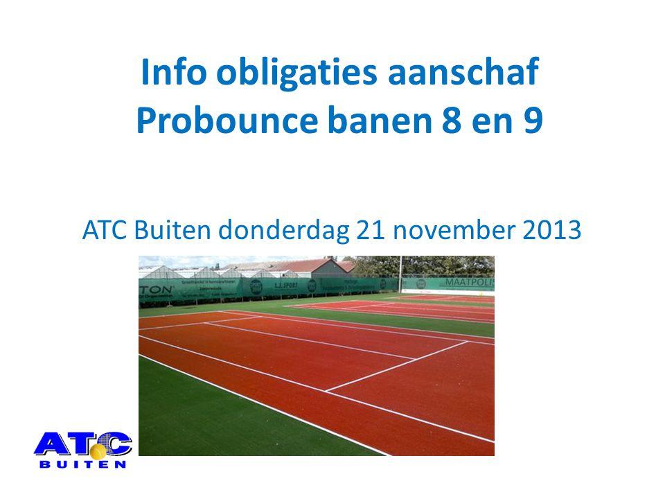 Info obligaties aanschaf Probounce banen 8 en 9