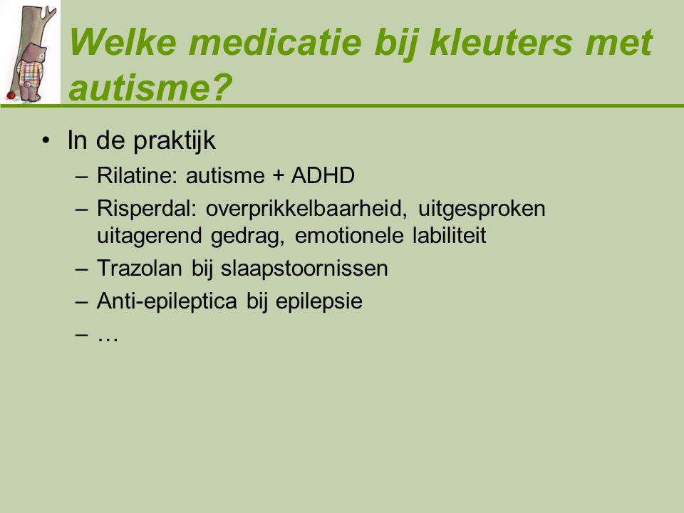 Welke medicatie bij kleuters met autisme
