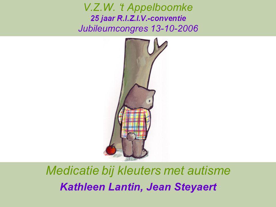 Medicatie bij kleuters met autisme Kathleen Lantin, Jean Steyaert