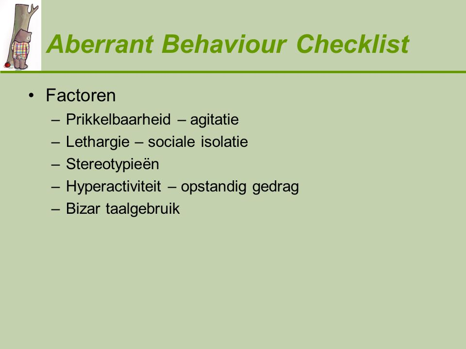 Aberrant Behaviour Checklist