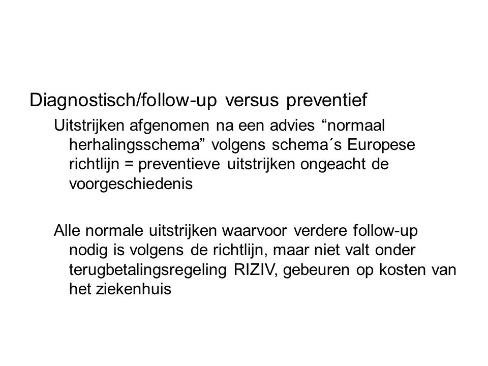 Diagnostisch/follow-up versus preventief