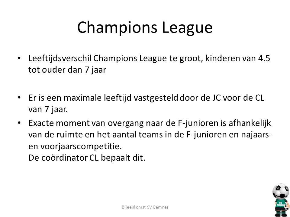 Champions League Leeftijdsverschil Champions League te groot, kinderen van 4.5 tot ouder dan 7 jaar.