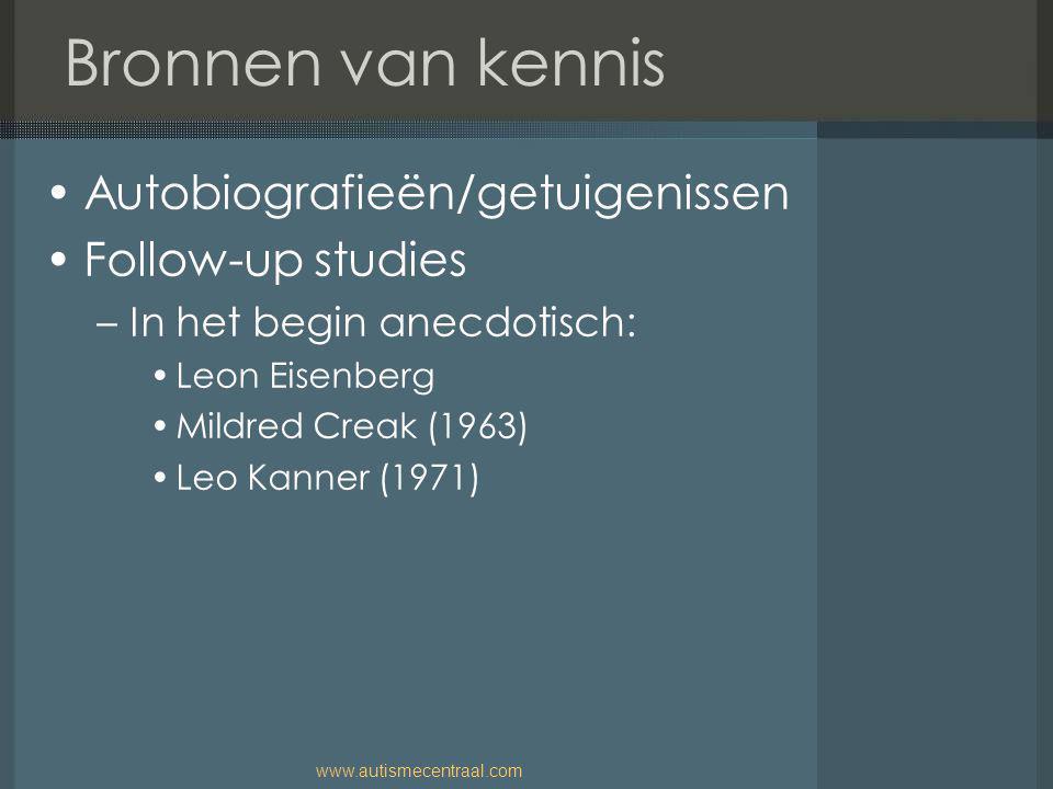 Bronnen van kennis Autobiografieën/getuigenissen Follow-up studies