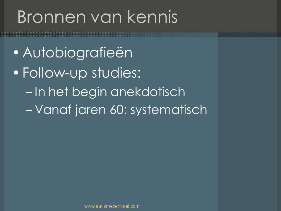 Bronnen van kennis Autobiografieën Follow-up studies: