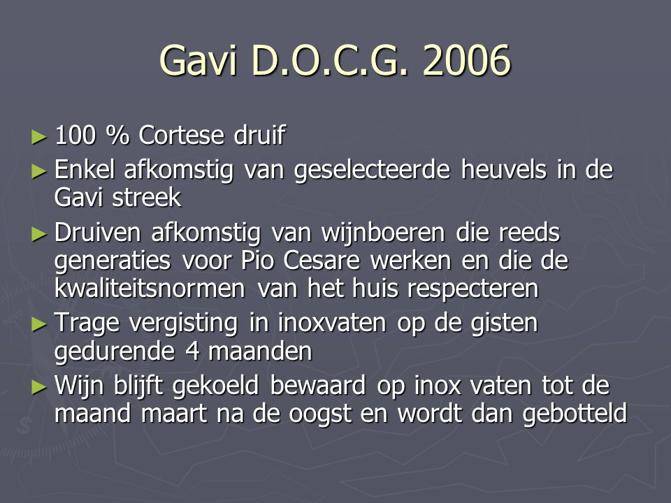 Gavi D.O.C.G. 2006 100 % Cortese druif