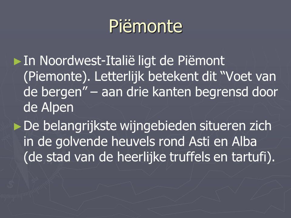 Piëmonte In Noordwest-Italië ligt de Piëmont (Piemonte). Letterlijk betekent dit Voet van de bergen – aan drie kanten begrensd door de Alpen.