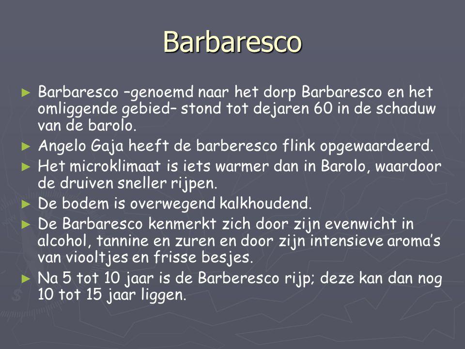 Barbaresco Barbaresco –genoemd naar het dorp Barbaresco en het omliggende gebied– stond tot dejaren 60 in de schaduw van de barolo.