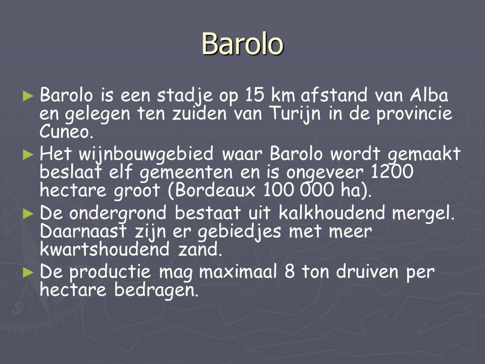 Barolo Barolo is een stadje op 15 km afstand van Alba en gelegen ten zuiden van Turijn in de provincie Cuneo.