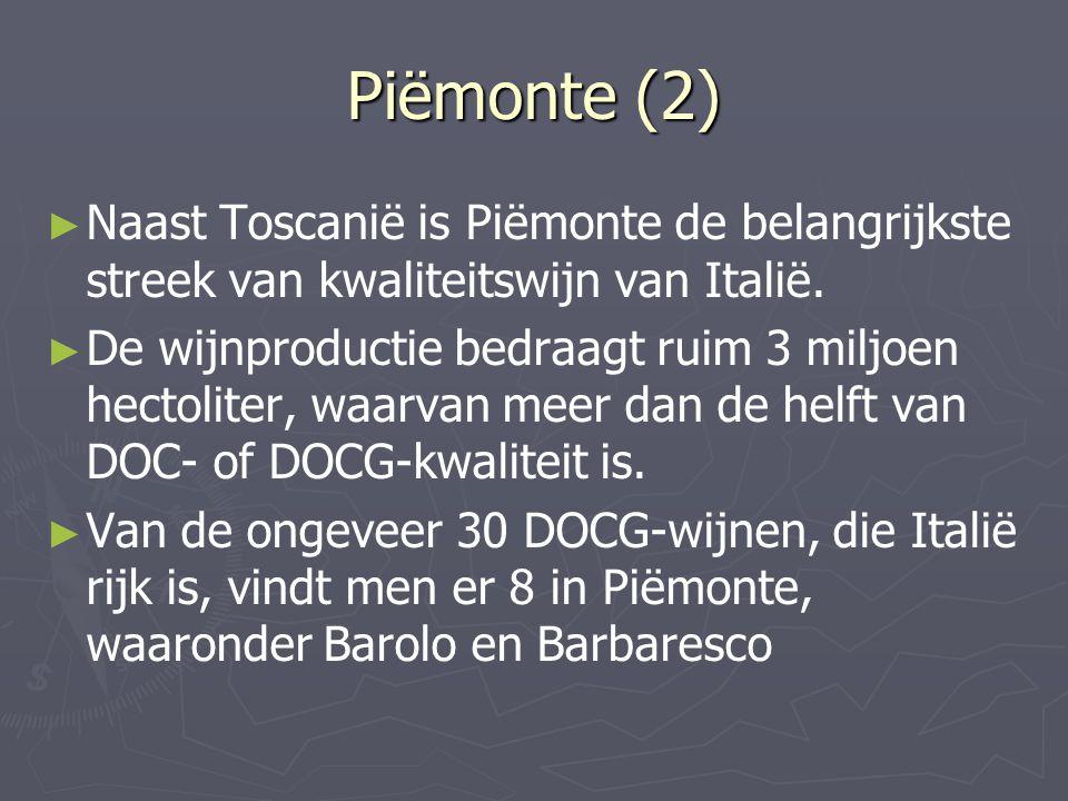 Piëmonte (2) Naast Toscanië is Piëmonte de belangrijkste streek van kwaliteitswijn van Italië.