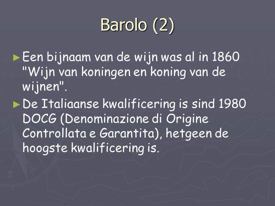 Barolo (2) Een bijnaam van de wijn was al in 1860 Wijn van koningen en koning van de wijnen .