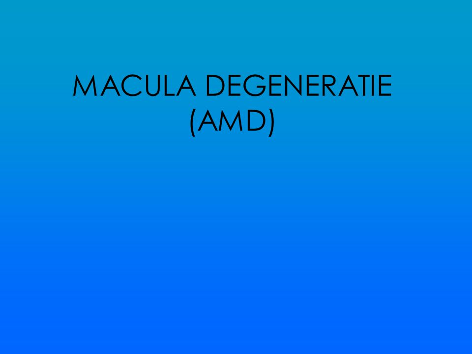 MACULA DEGENERATIE (AMD)