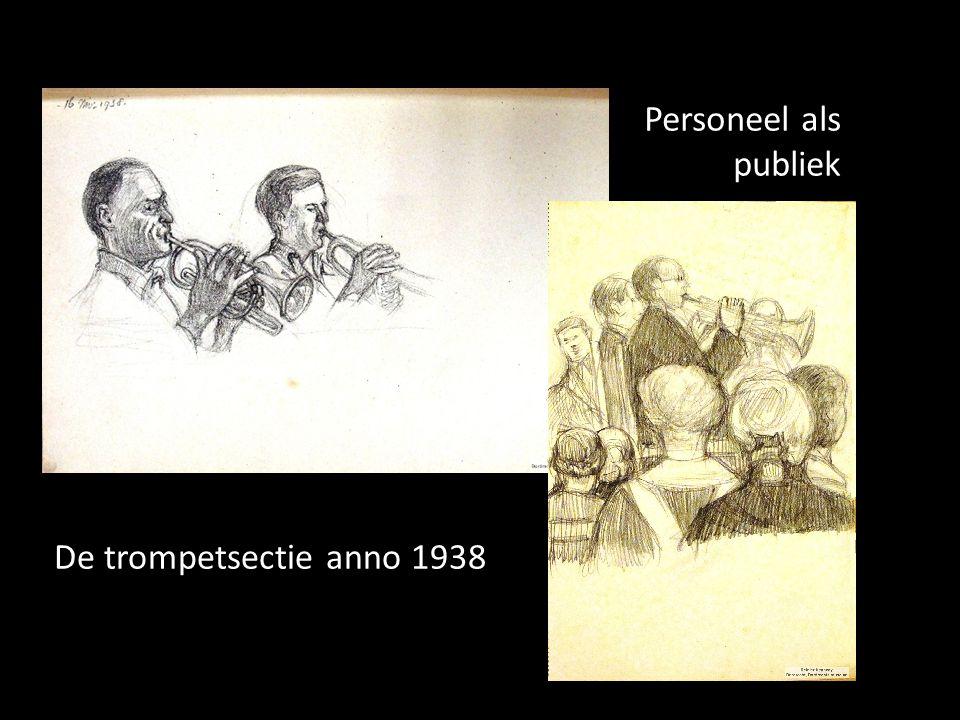 Personeel als publiek De trompetsectie anno 1938