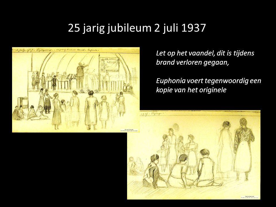 25 jarig jubileum 2 juli 1937 Let op het vaandel, dit is tijdens