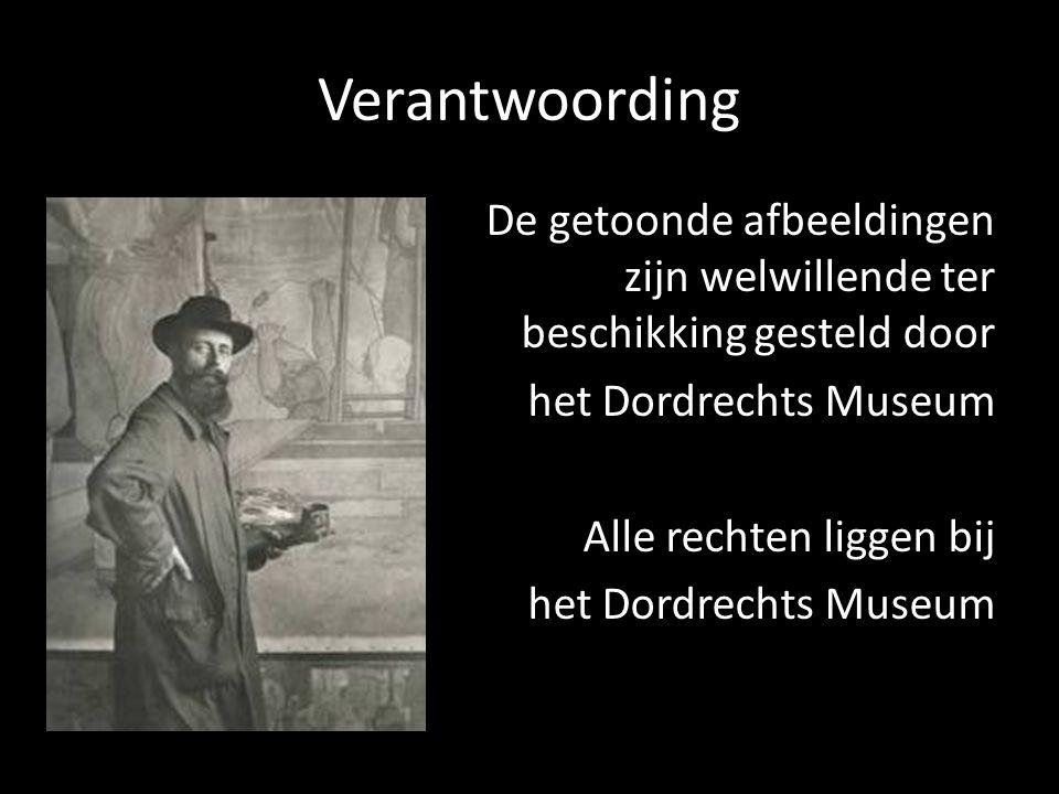 Verantwoording De getoonde afbeeldingen zijn welwillende ter beschikking gesteld door het Dordrechts Museum Alle rechten liggen bij
