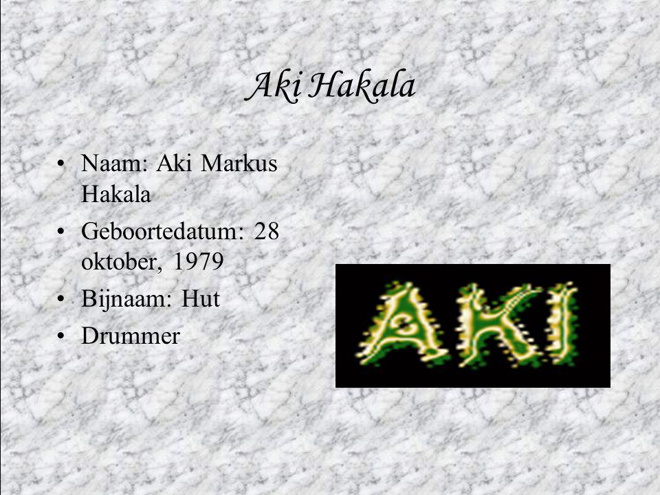 Aki Hakala Naam: Aki Markus Hakala Geboortedatum: 28 oktober, 1979