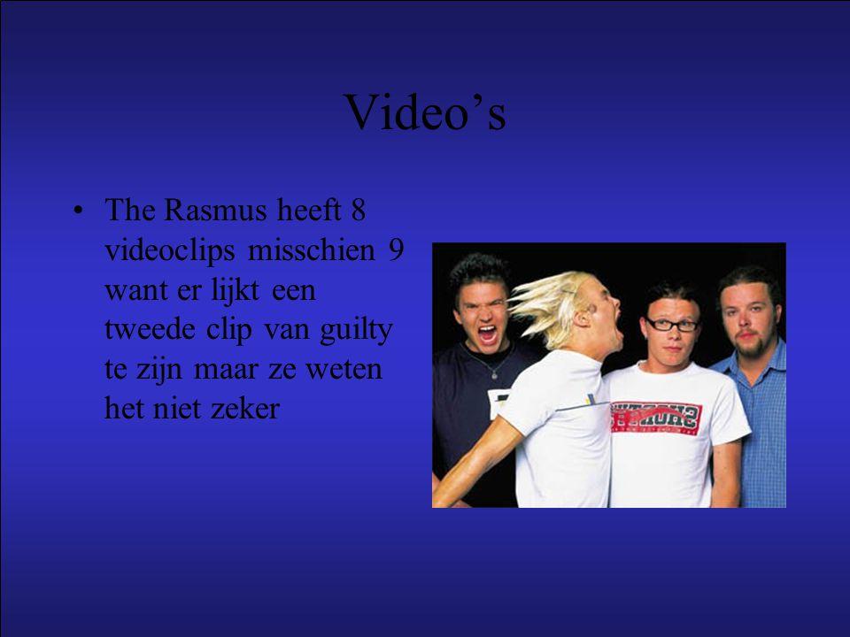Video's The Rasmus heeft 8 videoclips misschien 9 want er lijkt een tweede clip van guilty te zijn maar ze weten het niet zeker.