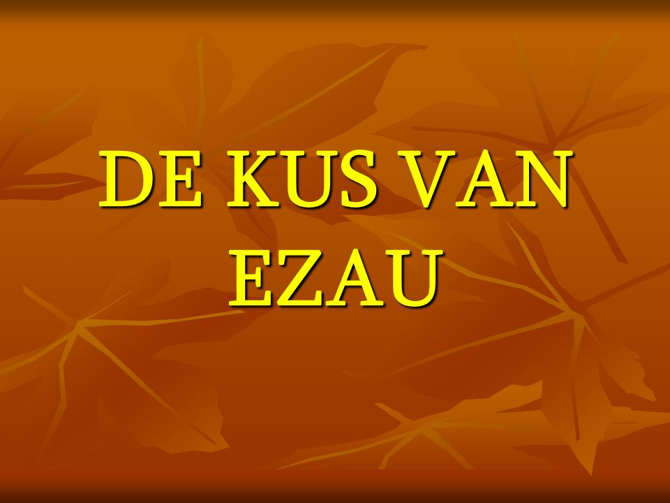 DE KUS VAN EZAU