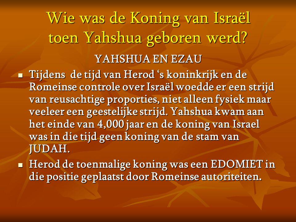Wie was de Koning van Israël toen Yahshua geboren werd