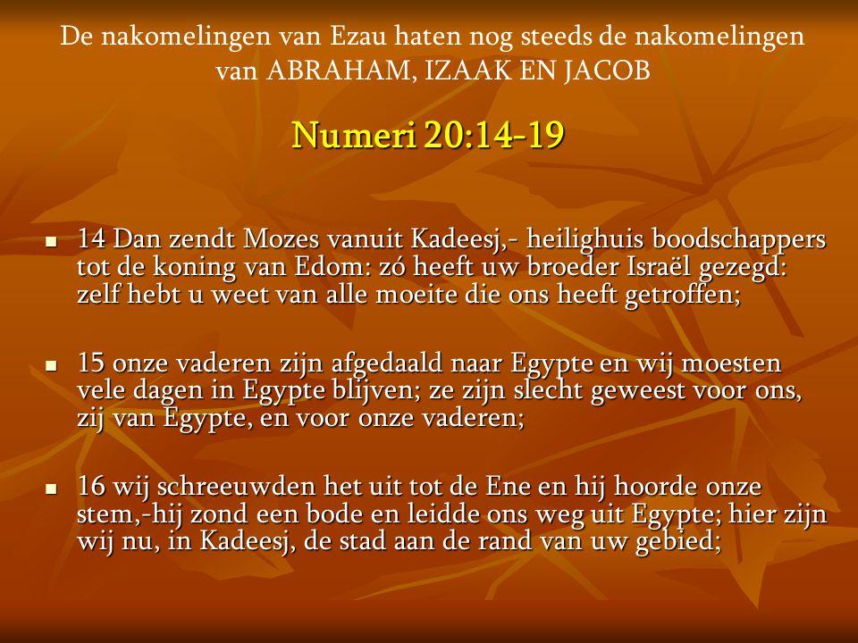De nakomelingen van Ezau haten nog steeds de nakomelingen van ABRAHAM, IZAAK EN JACOB