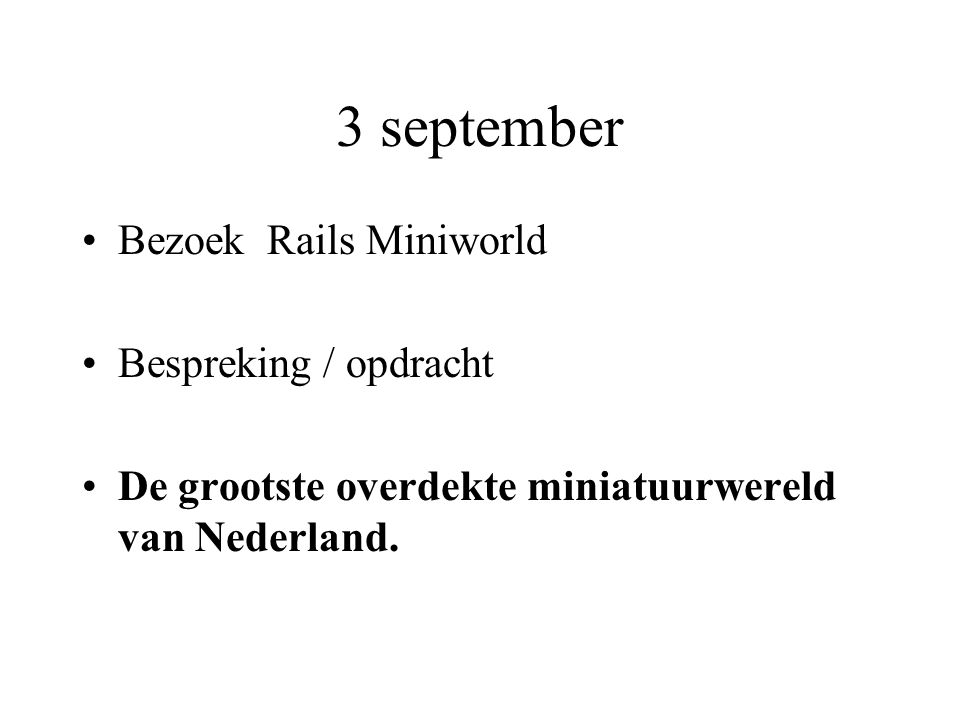 3 september Bezoek Rails Miniworld Bespreking / opdracht