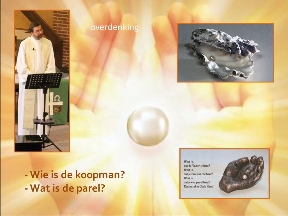 - Wie is de koopman - Wat is de parel