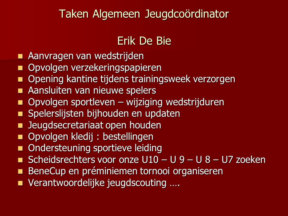 Taken Algemeen Jeugdcoördinator Erik De Bie