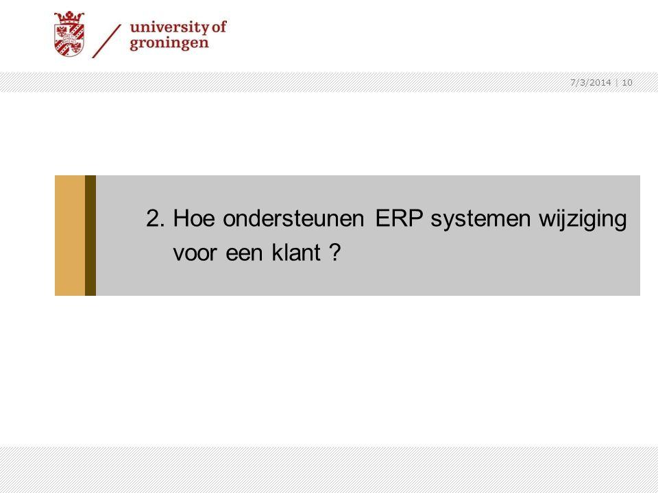2. Hoe ondersteunen ERP systemen wijziging voor een klant