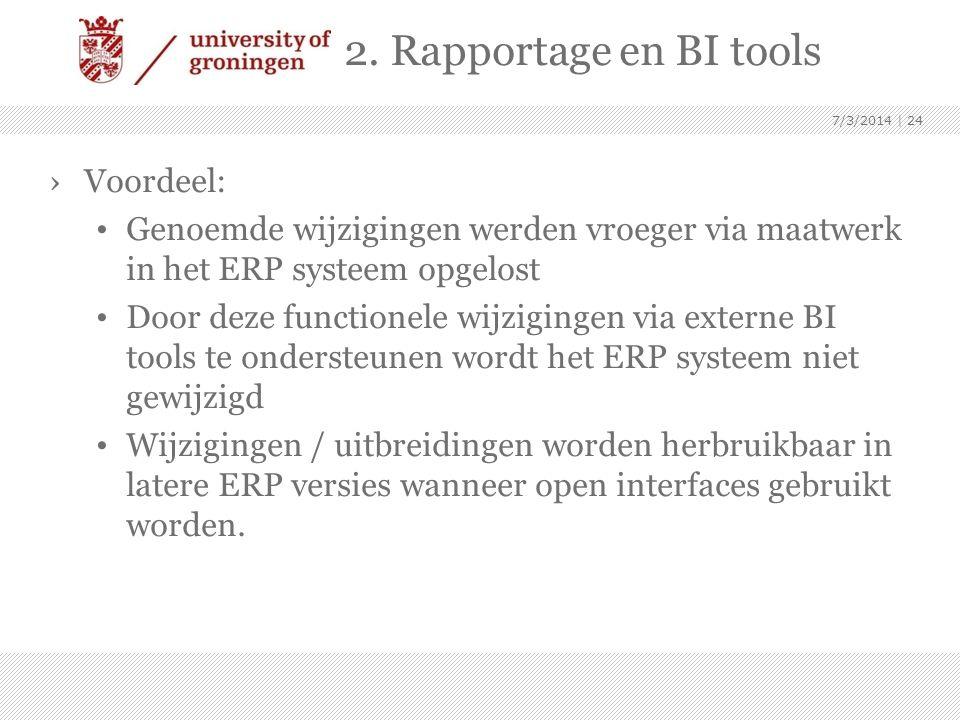 2. Rapportage en BI tools Voordeel: