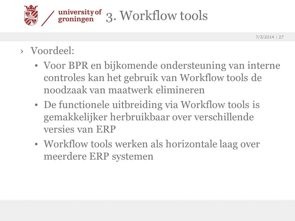 3. Workflow tools Voordeel: