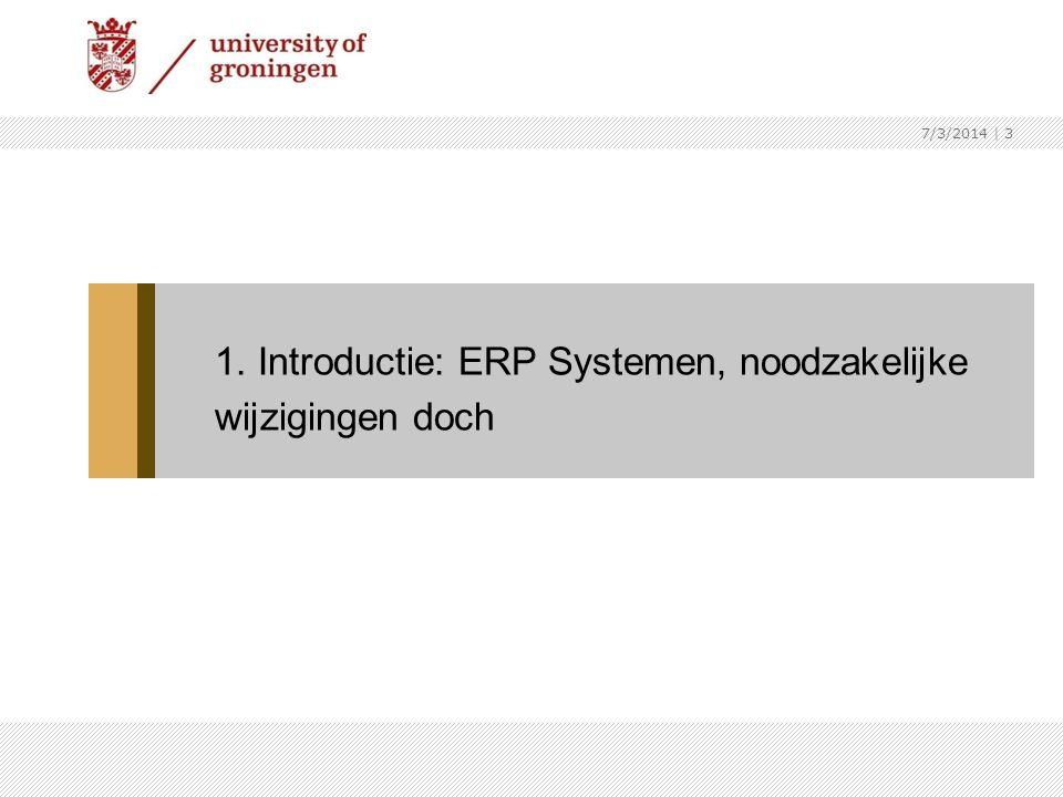 1. Introductie: ERP Systemen, noodzakelijke wijzigingen doch