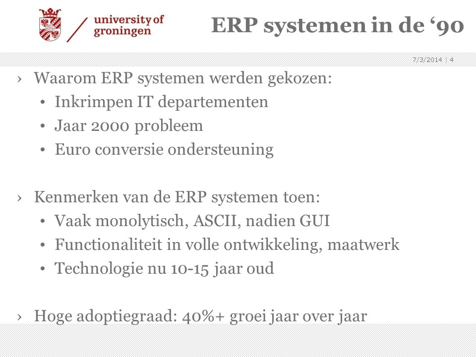 ERP systemen in de '90 Waarom ERP systemen werden gekozen: